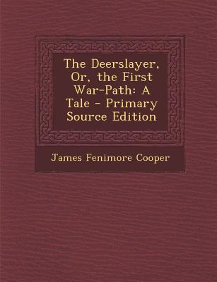 The Deerslayer, Or, the First War-Path