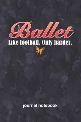 Ballet ~ Like Football Only Harder