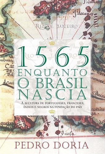 1565: Enquanto o Bra...