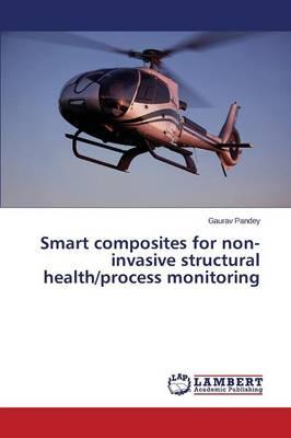 Smart composites for non-invasive structural health/process monitoring