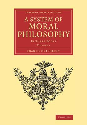 A System of Moral Philosophy 2 Volume Set
