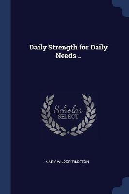 Daily Strength for Daily Needs ..