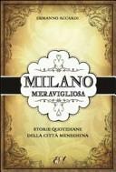 Milano meravigliosa. Storie quotidiane della città meneghina