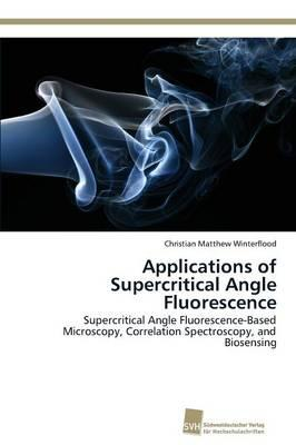 Applications of Supercritical Angle Fluorescence