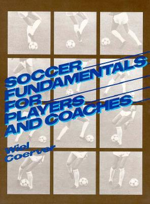Soccer Fundamentals for Players and Coaches