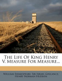 The Life of King Henry V. Measure for Measure...