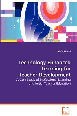 Technology Enhanced Learning for Teacher Development
