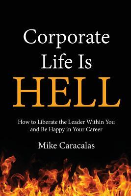 Corporate Life Is Hell