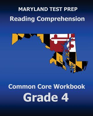 Maryland Test Prep Reading Comprehension Common Core Workbook Grade 4