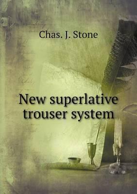 New Superlative Trouser System