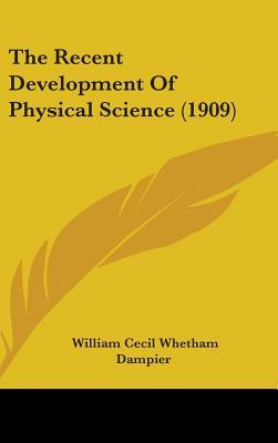 The Recent Development of Physical Science (1909)