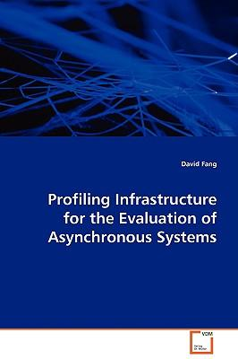 Profiling Infrastructure for the Evaluation of Asynchronous Systems