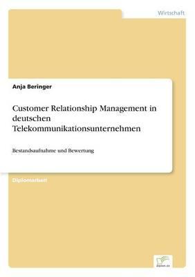 Customer Relationship Management in deutschen Telekommunikationsunternehmen