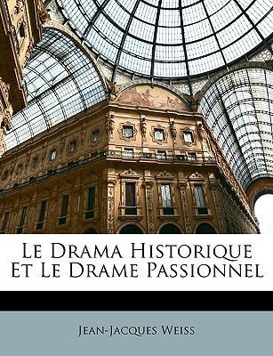 Le Drama Historique Et Le Drame Passionnel