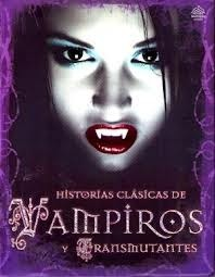 Historias clasicas de vampiros y transmutantes/ Classic Tales of Vampires and Shapeshifters