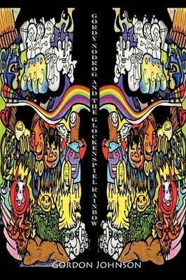 Gordy Nodrog & the Glockenspiel Rainbow