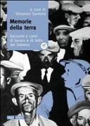 Memorie della terra. Racconti e canti di lavoro e di lotta del Salento. Con CD Audio