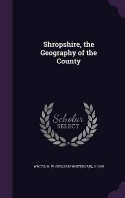 Shropshire, the Geography of the County
