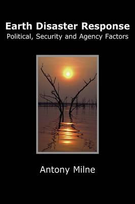Earth Disaster Response - Political, Security and Agency Factors