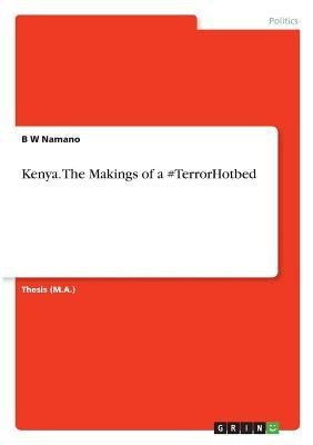 Kenya. The Makings of a #TerrorHotbed