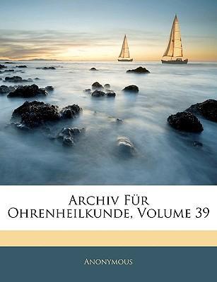 Archiv Fr Ohrenheilkunde, Volume 39
