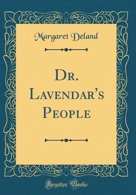 Dr. Lavendar's People (Classic Reprint)