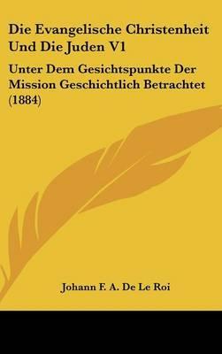 Die Evangelische Christenheit Und Die Juden V1