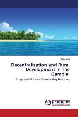 Decentralization and Rural Development in The Gambia