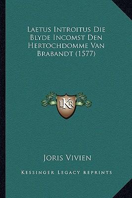 Laetus Introitus Die Blyde Incomst Den Hertochdomme Van Brabandt (1577)