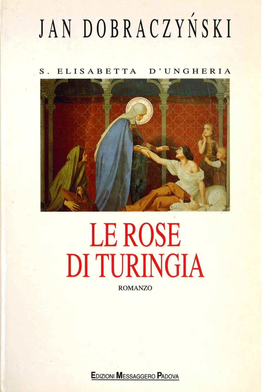Le rose di Turingia. Elisabetta d'Ungheria