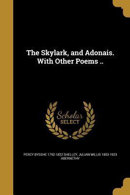 SKYLARK & ADONAIS W/OTHER POEM