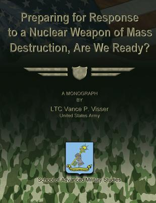 Preparing for Reponse to a Nuclear Weapon of Mass Destruction, Are We Ready?