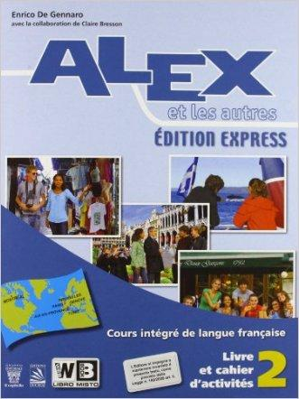 Alex et les autres 2. Vol. unico. Ediz. express. Con e-book. Con espansione online. Per le Scuole superiori
