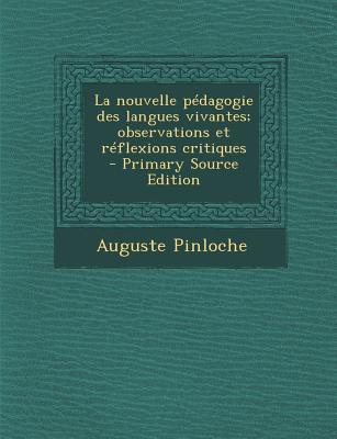 La Nouvelle Pedagogie Des Langues Vivantes; Observations Et Reflexions Critiques