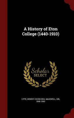 A History of Eton College (1440-1910)