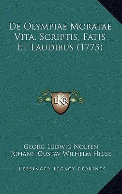de Olympiae Moratae Vita, Scriptis, Fatis Et Laudibus (1775)