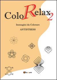 Colorelax. Immagini da colorare. Antistress