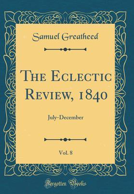 The Eclectic Review, 1840, Vol. 8