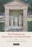 The Freedman in Roman Art and Art History