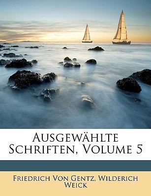 Ausgewählte Schriften von Friedrich von Gentz. Fünfter Band.