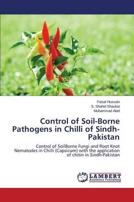 Control of Soil-Borne Pathogens in Chilli of Sindh-Pakistan