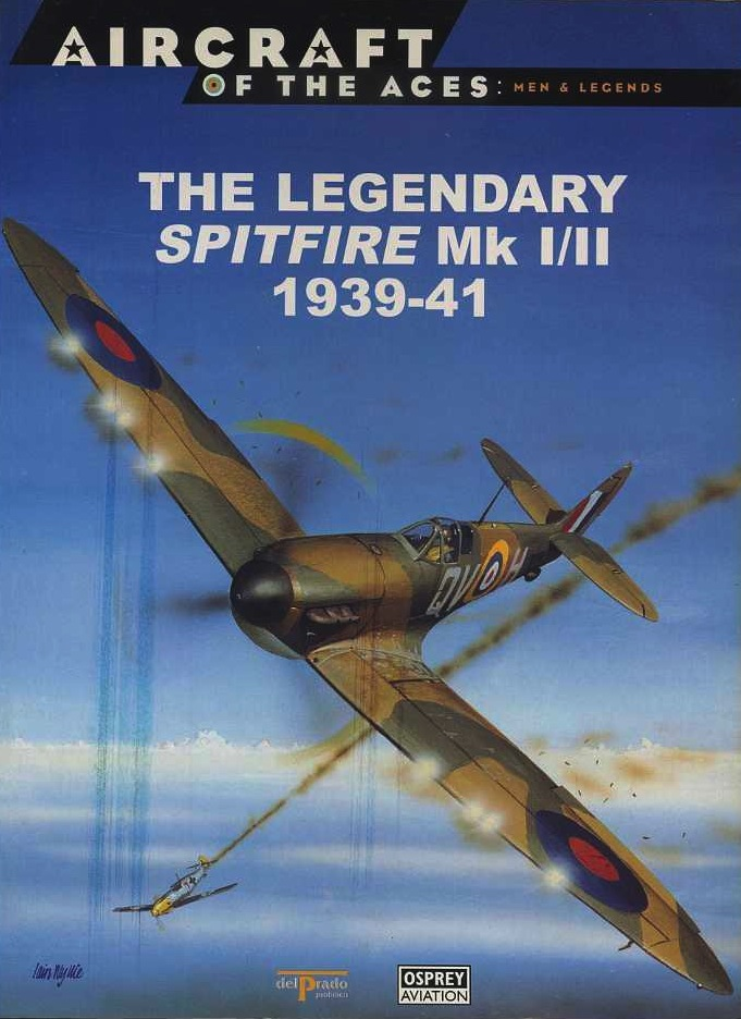 The Legendary Spitfire MK I/II, 1939-41