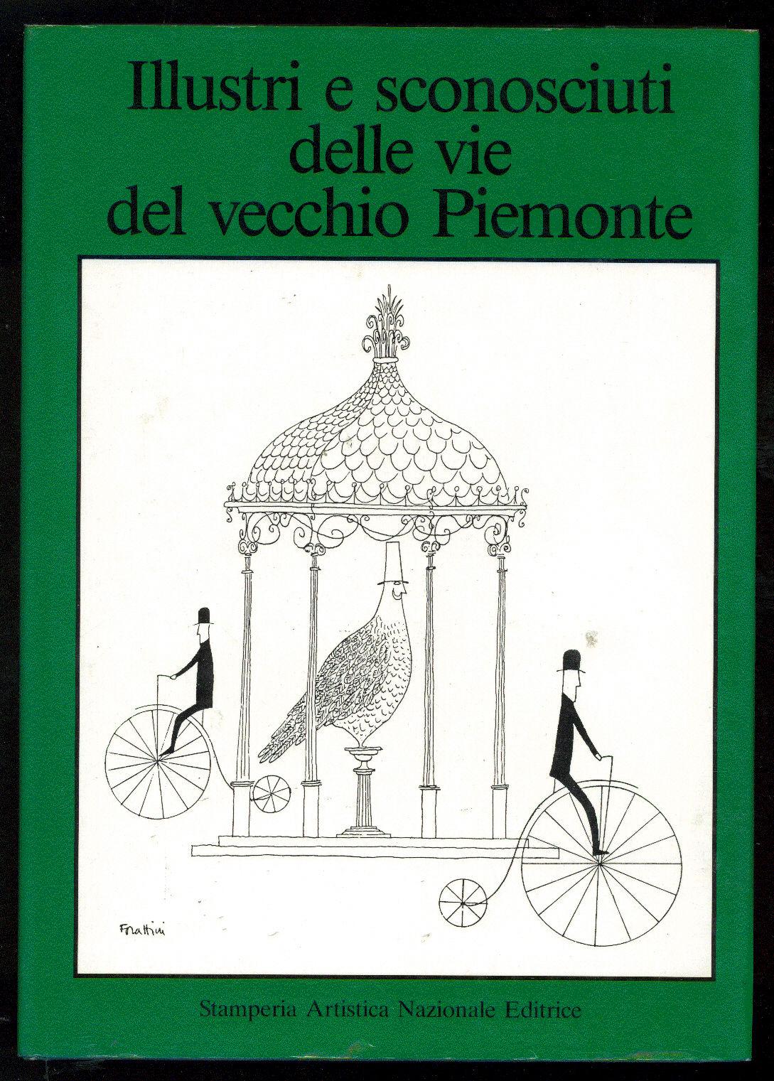 Illustri e sconosciuti delle vie del vecchio Piemonte