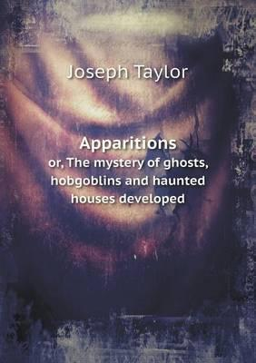 Apparitions Or, the ...
