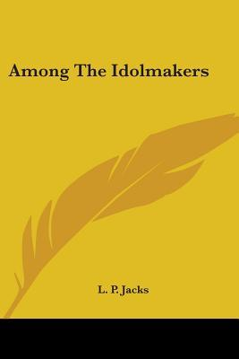 Among the Idolmakers