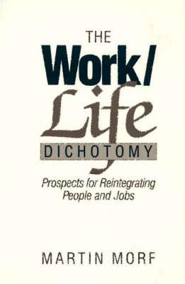 The Work/Life Dichotomy