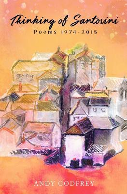 Thinking of Santorini - Poems 1974-2015