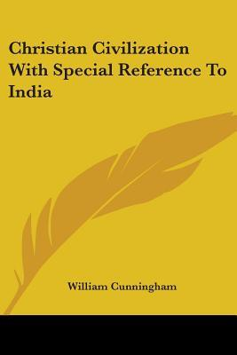 Christian Civilization With Special Reference to India