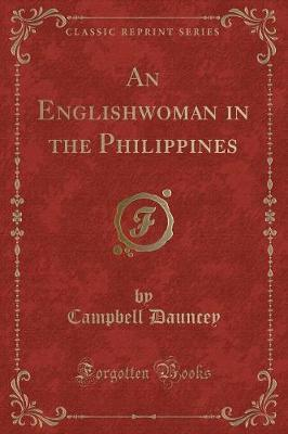 An Englishwoman in the Philippines (Classic Reprint)