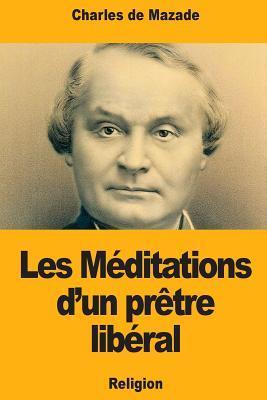 Les Méditations d'un prêtre libéral